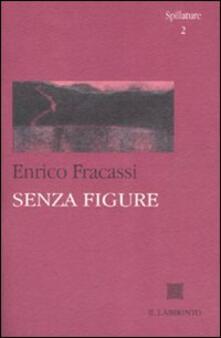 Senza figure - Enrico Fracassi - copertina