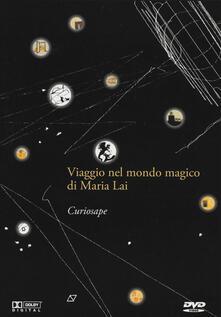 Curiosape. Viaggio nel mondo magico di Maria Lai. DVD. Con gadget. Con serigrafia.pdf