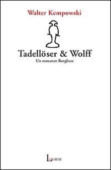 Tadellöser & Wolff. Un romanzo borghese.pdf