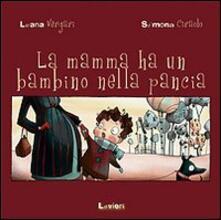 La mamma ha un bambino nella pancia - Luana Vergari,Simona Ciraolo - copertina
