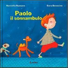 Paolo il sonnambulo - Sara Benecino,Marcella Russano - copertina