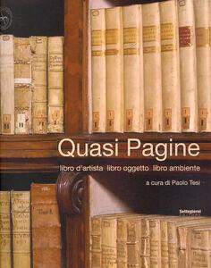 Quasi pagine. Libro d'artista, libro oggetto, libro ambiente