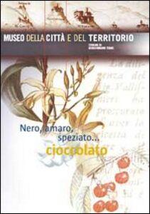 Nero, amaro, speziato... cioccolato