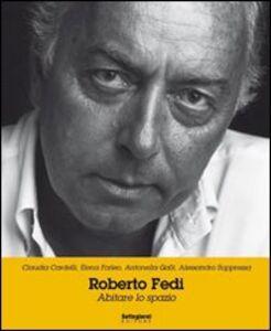 Roberto Fedi. Abitare lo spazio