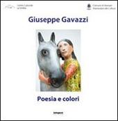 Giuseppe Gavazzi. Poesia e colori