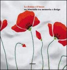La donna e il lusso. Un itinerario tra memoria e design - Paolo Peri - copertina