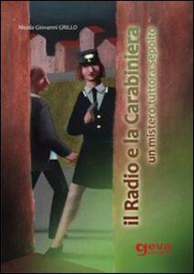 Il radio e la carabiniera. Un mistero tuttora sepolto