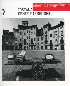 Gianni Berengo Gardin. Toscana, gente e territorio. Catalogo della mostra (Lucca, 17 luglio-10 ottobre 2004)