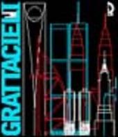 Grattacieli. Architetture per il XXI secolo. Catalogo della mostra (Lucca, 5 febbraio-3 aprile 2005)