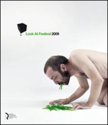 Look at festival 2009. Videoart e music festival. Catalogo della mostra (Lucca, 22-30 maggio 2009) - copertina