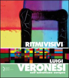 Ritmi visivi. Luigi Veronesi nell'astrattismo europeo - copertina
