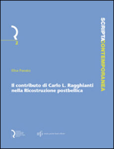 Il contributo di Carlo L. Ragghianti nella ricostruzione post-bellica
