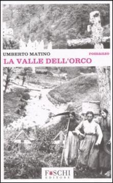 La valle dell'orco - Umberto Matino - copertina