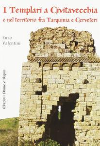I templari a Civitavecchia e nel territorio fra Tarquinia e Cerveteri