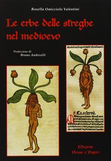 Le erbe delle streghe nel Medioevo - Rosella Omicciolo Valentini - copertina