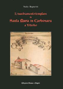 L' insediamento templare di Santa Maria in Carbonara di Viterbo