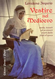 Daddyswing.es Vestire nel Medioevo. Moda, tessuti ed accessori tratti dalle fonti d'epoca Image
