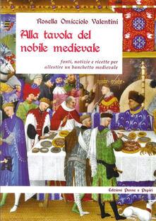 Steamcon.it Alla tavola del nobile medievale. Fonti, notizie e ricette per allestire un banchetto medievale Image