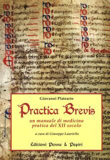 Antondemarirreguera.es Practica brevis. Un manuale di medicina pratica del XII secolo. Ediz. italiana e latina Image