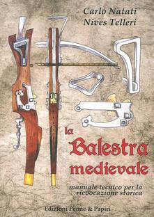 Voluntariadobaleares2014.es La balestra medievale. Manuale tecnico per la rievocazione storica Image
