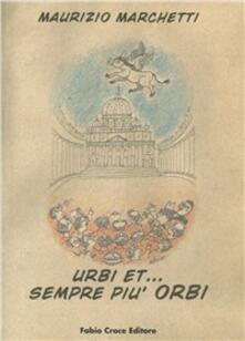 Urbi et... sempre più orbi - Maurizio Marchetti - copertina