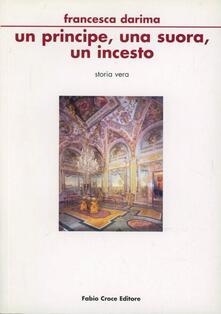 Un principe, una suora, un incesto - Francesca Darima - copertina