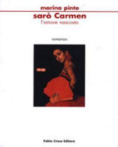 Sarò Carmen. L'amore nascosto