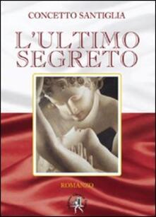 L' ultimo segreto - Concetto Santiglia - copertina