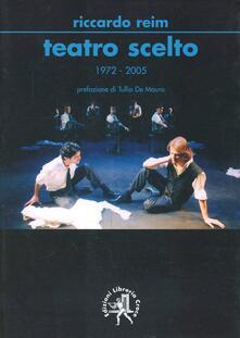 Teatro scelto 1972-2005 - Riccardo Reim - copertina