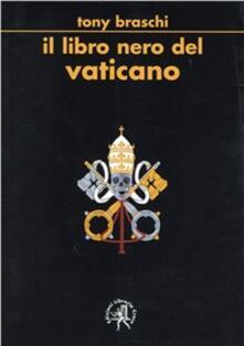 Il libro nero del Vaticano - Tony Braschi - copertina