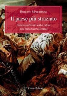 Il paese più straziato. Disturbi psichici dei soldati italiani della prima guerra mondiale - Roberto Marchesini - copertina