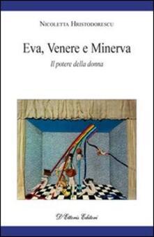 Eva, Venere e Minerva. Il potere della donna - Nicoletta Hristodorescu - copertina