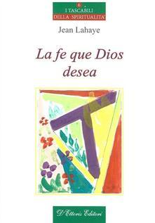 La fe que Dios desea - Jean Lahaye - copertina