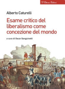 Esame critico del liberalismo come concezione del mondo - Alberto Caturelli - copertina