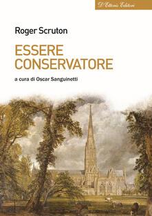 Essere conservatore - Roger Scruton - copertina