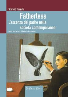 Fatherless. L'assenza del padre nella società contemporanea - Stefano Parenti - copertina