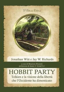 Hobbit Party. Tolkien e la visione della libertà che l'Occidente ha dimenticato - Jonathan Witt,Jay W. Richards - copertina