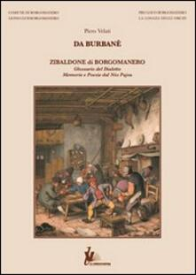 Da Burbane'. Zibaldone di Borgomanero - Piero Velati - copertina