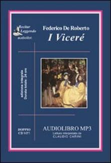 I Viceré letto da Claudio Carini. Audiolibro. 2 CD Audio formato MP3. Ediz. integrale - Federico De Roberto - copertina