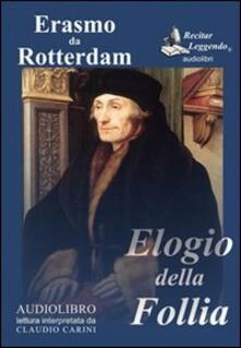 Elogio della follia. Audiolibro. CD Audio formato MP3. Ediz. integrale - Erasmo da Rotterdam - copertina