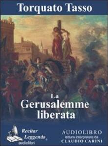 La Gerusalemme liberata. Audiolibro. CD Audio formato MP3. Ediz. integrale - Torquato Tasso - copertina