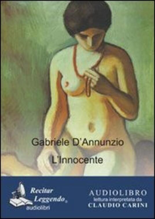 L' Innocente. Audiolibro. CD Audio formato MP3. Ediz. integrale - Gabriele D'Annunzio - copertina