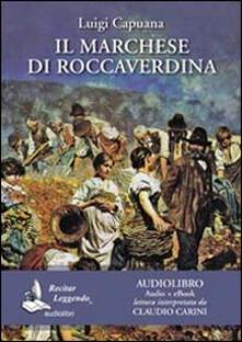 Il marchese di Roccaverdina. Audiolibro. CD Audio formato MP3 - Luigi Capuana - copertina