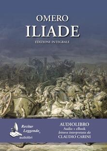 Omero: Iliade. Audiolibro. CD Audio formato MP3 - copertina