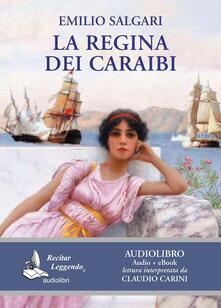 La regina dei Caraibi letto da Claudio Carini. Audiolibro. CD Audio formato MP3. Ediz. integrale. Con e-book - Emilio Salgari - copertina