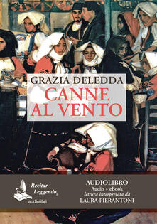 Canne al vento. Audiolibro. CD Audio formato MP3. Ediz. integrale - Grazia Deledda - copertina
