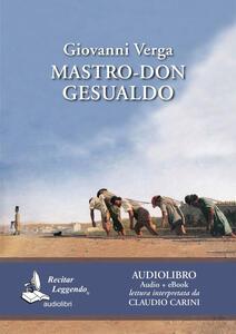 Mastro don Gesualdo. Audiolibro. CD Audio formato MP3