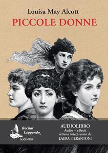 Piccole donne letto da Laura Pierantoni. Audiolibro. CD Audio formato MP3. Ediz. integrale. Con e-book - Louisa May Alcott - copertina