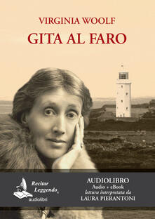 Gita al faro. Letto da Laura Pierantoni. Audiolibro. CD Audio formato MP3 - Virginia Woolf - copertina