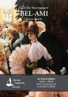 Bel-Ami letto da Claudio Carini. Audiolibro. Ediz. integrale. Con e-book - Guy de Maupassant - copertina